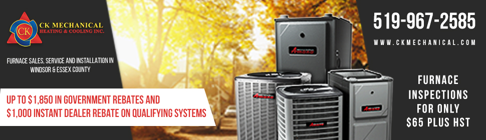 Furnace Sales, Service and Installation in Windsor & Essex County. Up to $1,850 in government rebates and $1,000 instant dealer rebate on qualifying systems. Furnace inspections for only $65.00 + HST.
