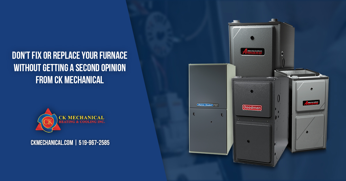 Don't Fix or Replace Your Furnace Without a Second Opinion from CK Mechanical